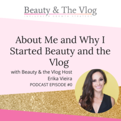 About me and why I started Beauty and the Vlog