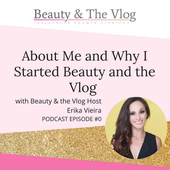 About me and why I started Beauty and the Vlog: Beauty and the Vlog Podcast 0