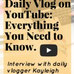 The Secret to a Successful Daily Vlog: Kayleigh Noelle Interview