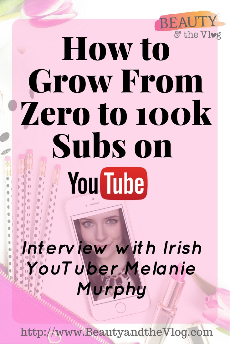 From 0 to 100k Subscribers in 10 Months: Melanie Murphy Interview