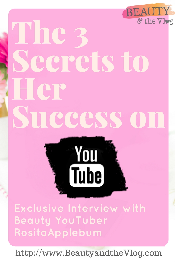 The 3 Secrets to Success on YouTube: RositaApplebum Interview