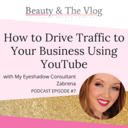 How to Drive Traffic To Your Business Using YouTube