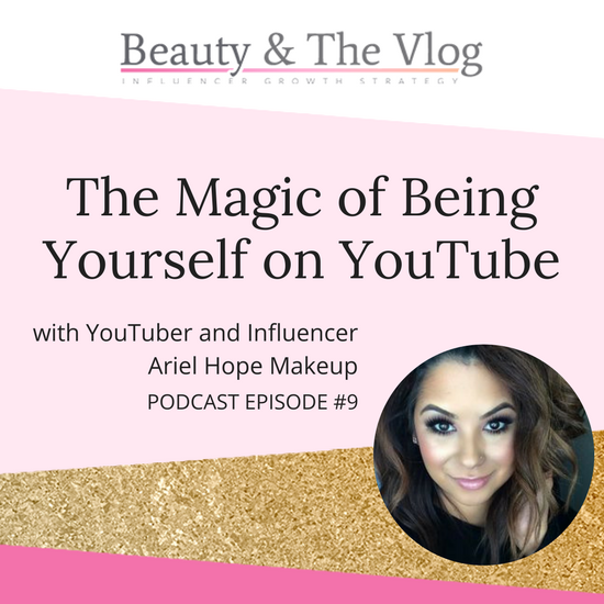 The Magic of Being Yourself on YouTube: Beauty and the Vlog Podcast 9