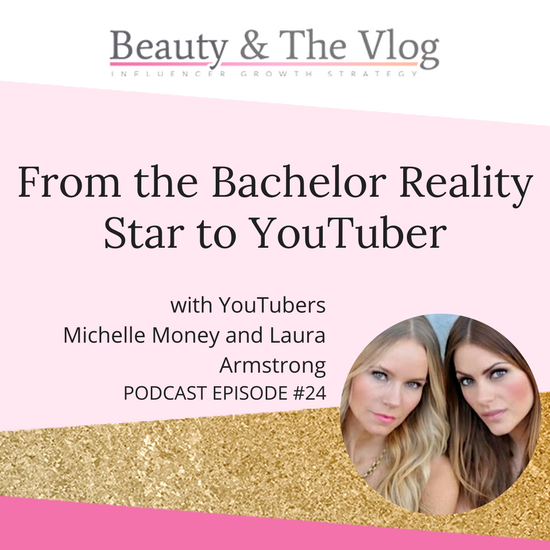 From The Bachelor reality star to YouTuber with Michelle Money and Laura Armstrong of the MM&L Show: Beauty and the Vlog Podcast 24