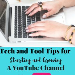 Technology and Tool Tops for Starting and Growing a YouTube Channel