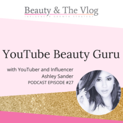 YouTube Beauty Guru: Ashley Sander