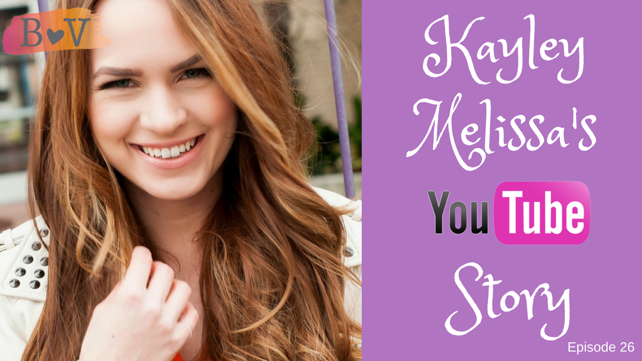 26- The Hair Goddess of YouTube: Kayley Melissa Interview