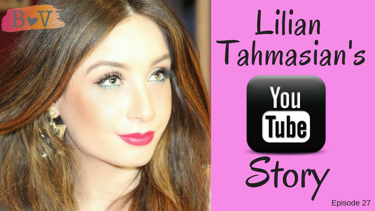 27- How to be Confident on YouTube: Lilian Tahmasian Interview