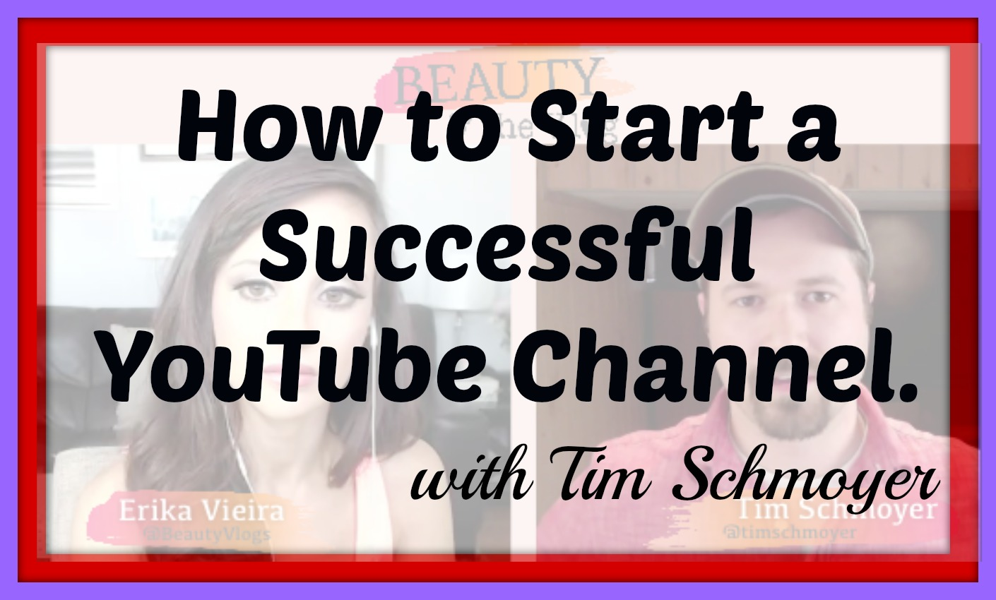 33- YouTube Channel 101: How to start and grow a YouTube channel Tim Schmoyer Interview