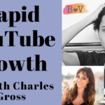 Rapid YouTube Growth with Charles Gross: BV Podcast 43