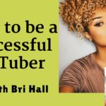 YouTube Success with Bri Hall: BV Podcast 44
