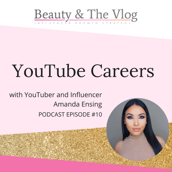 Chatting with Beauty Guru Amanda Ensing About Having YouTube as a Career: Beauty and the Vlog Podcast 10