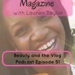 How to Start a Magazine: From YouTube to Editor in Chief with Lauren Taylor