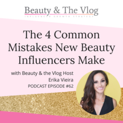 The 4 Common Mistakes New Beauty Influencers Make