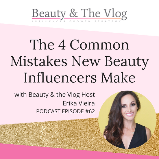 Mistakes New Beauty Influencers Make: Beauty and the Vlog Podcast 62