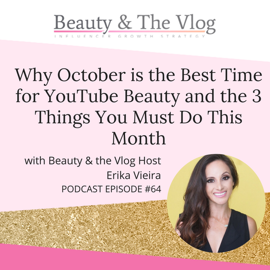 Why October is the BEST time for YouTube Beauty and the 3 Things You MUST Do This Month: Beauty and the Vlog Podcast 64