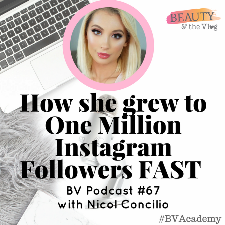 How to Grow to One Million Instagram Followers SUPER FAST with Nicol Concilio: Beauty and the Vlog Podcast 67