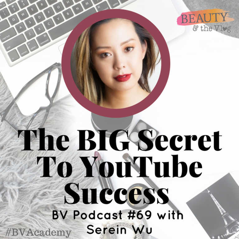 Why Consistency is the Key to YouTube Success with Serein Wu: Beauty and the Vlog Podcast 69