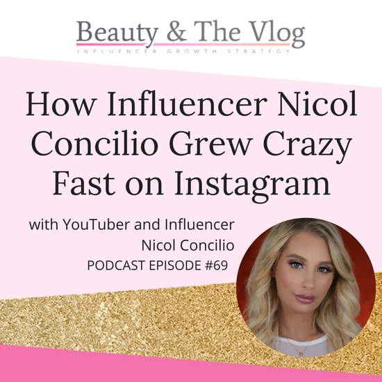 How to Grow A Million Instagram Followers Fast with Nicole Concilio: Beauty and the Vlog Podcast 69