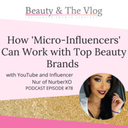How 'Micro-Influencers' Can Work with Top Beauty Brands P1