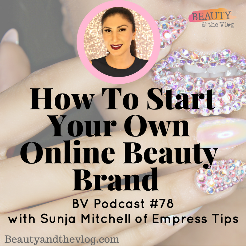 Starting your online beauty brand with empress tips