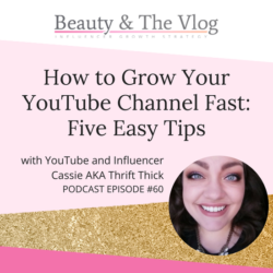 How to Grow Your YouTube Channel Fast: Five Easy Tips
