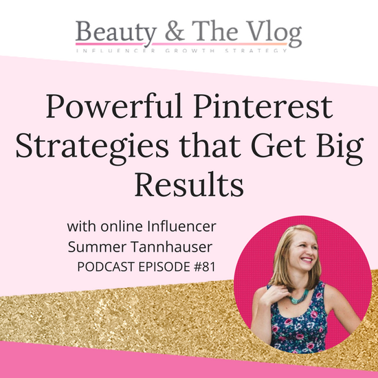 Powerful Pinterest Strategies that get Big Results with Summer Tannhauser: Beauty and the Vlog Podcast 81