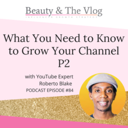 What You Need to Know to Grow Your YouTube Channel P2