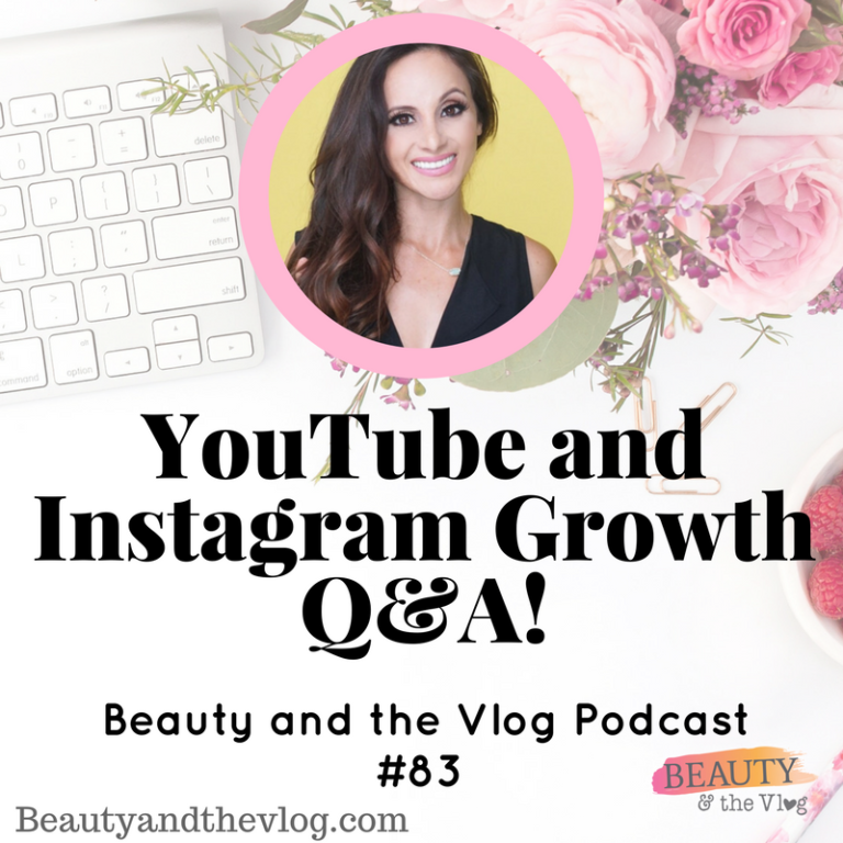 YouTube Channel Q&A with Erika: Beauty and the Vlog Podcast 83