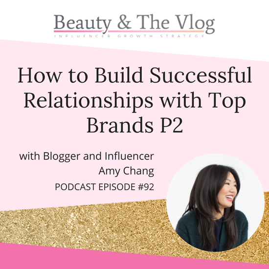 PR Insider Spill the Best Secrets for Brand Collaborations with Amy Chang: Beauty and the Vlog Podcast 92